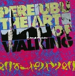 pere ubu - art of walking