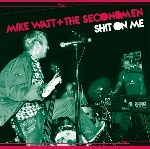 mike watt + the secondmen / ev kain - split single (record store day 2015 release)