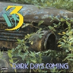 three - dark days coming