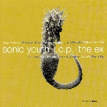 sonic youth - i.c.p. - the ex - s/t
