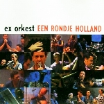 the ex orkest - een rondje holland