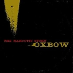 oxbow - the narcotic story