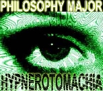 philosophy major - hypnerotomachia