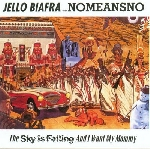 jello biafra with no means no - the sky is falling and i want my mommy