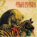 jello biafra & the melvins - never breath what you can't see