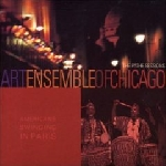 art ensemble of chicago - americans swinging in paris (the pathe sessions)