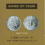 gang of four - a brief history of the 20th century