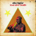 ebo taylor - love and death