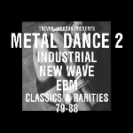 trevor jackson - presents: metal dance 2 - industrial new wave ebm classics & rarities 79-88