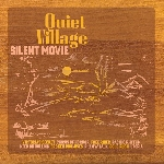 quiet village - silent movie (rsd 2019)