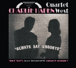 charlie haden quartet west - always say goodbye