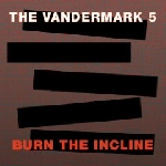 the vandermark 5 - burn the incline
