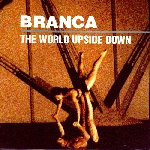 glenn branca - the world upside down