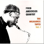 fred anderson quartet - the milwaukee tapes vol1