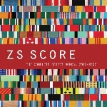zs - score - the complete sextet works : 2002 - 2007