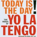 yo la tengo - today is the day !