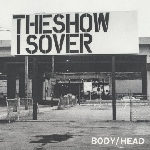 body/head - the show is over