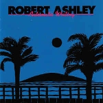 robert ashley - automatic writing