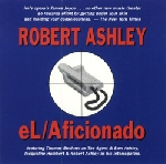 robert ashley - el/aficionado