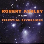 robert ashley - celestial excursions