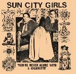 sun city girls - you're never alone with