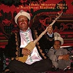 ethnic minority music of northwest xinjiang, china - s/t