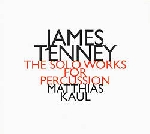 james tenney - solo works for percussion