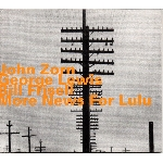 john zorn - george lewis - bill frisell - news for lulu