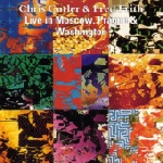 fred frith - chris cutler - live in moscow, prague & washington