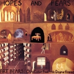 art bears - hopes & fears