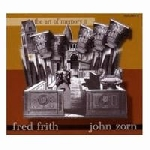 fred frith - john zorn - the art of memory 2