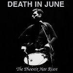 death in june - the phoenix has risen
