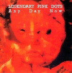 legendary pink dots - any day now