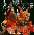 legendary pink dots - shadow weaver