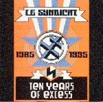 le syndicat - 1985 - 1995 (ten years of excess)