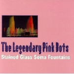 legendary pink dots - stained glass soma fountains
