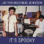 jad fair and daniel johnston - it's spooky (limited ed. white vinyl + bonus)