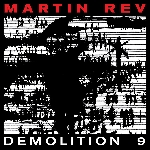 martin rev - demolition 9