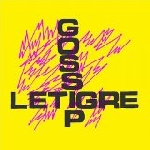 gossip / le tigre - standing in the way of control