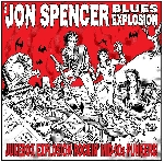 the jon spencer blues explosion - jukebox explosion rockin' mid-90's punkers !