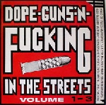v/a - dope-guns-n-fucking in the streets (volumes 1-11 - 1988-98)