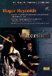 roger reynolds - watershed IV; eclipse; the red act arias; schick; transit; larson; plantamura