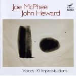 joe mcphee & john heward - voices : 10 improvisations