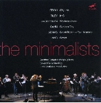 the minimalists - works of reich, riley...