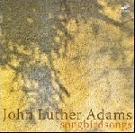john luther adams - songbirdsongs