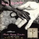 dead kennedys - plastic surgery disasters / in god we trust inc.