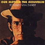 townes van zandt - our mother the mountain (180 gr.)