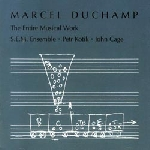marcel duchamp - the entire musical work