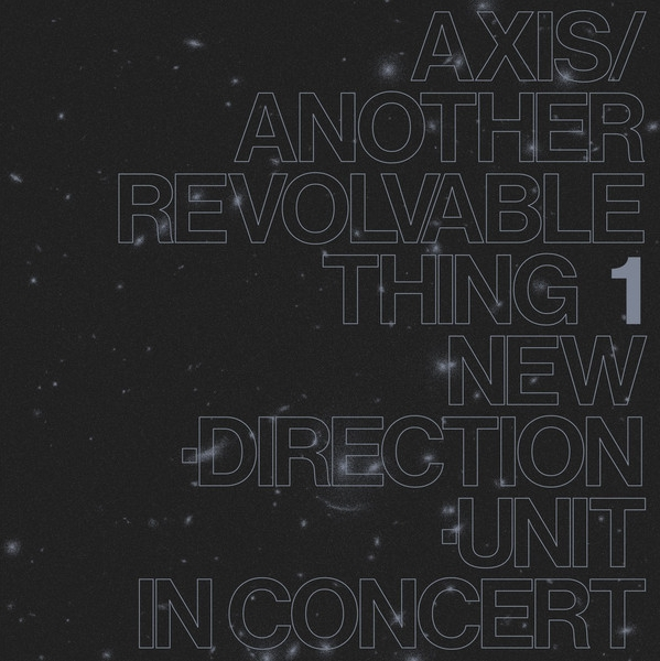 masayuki takayanagi new direction unit - axis​/​another revolvable thing 1