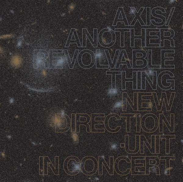 masayuki takayanagi new direction unit - axis​/​another revolvable thing